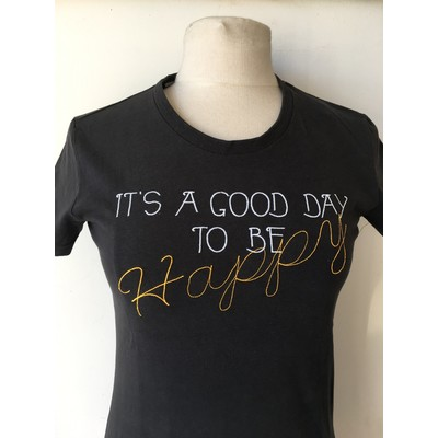 "Tee shirt ""it's a good day to be happy"""